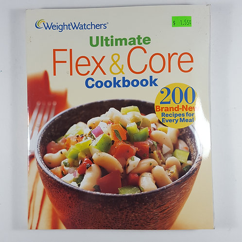 Weight Watchers: Ultimate Flex and Core Cookbook