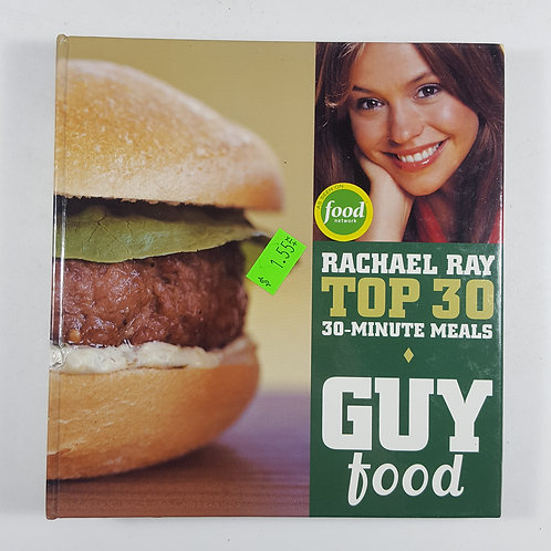 Rachael Ray: Top 30 - 30-Minute Meals - Guy Food