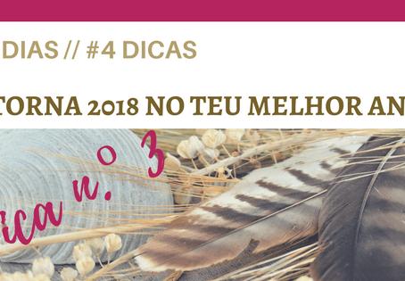 #4 Dias // #4 Dicas – TORNA 2018 NO TEU MELHOR ANO {DICA N.º 3}