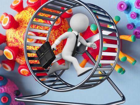 The Pandemic Hamster Wheel