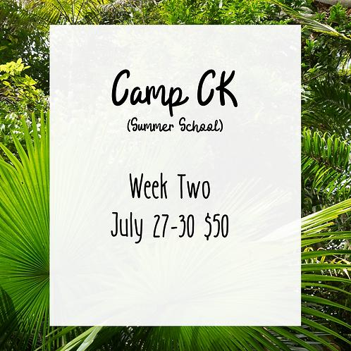 Camp CK Week 2