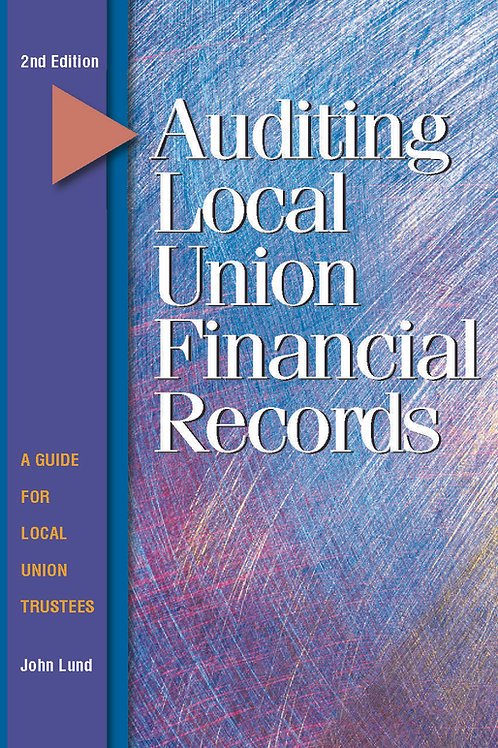 Auditing Local Union Financial Records, 2nd Edition