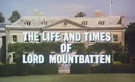 """A title screenshot from the TV series """"The Life And Times of Lord Mountbatten"""""""