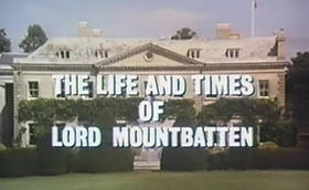 "A title screenshot from the TV series ""The Life And Times of Lord Mountbatten"""