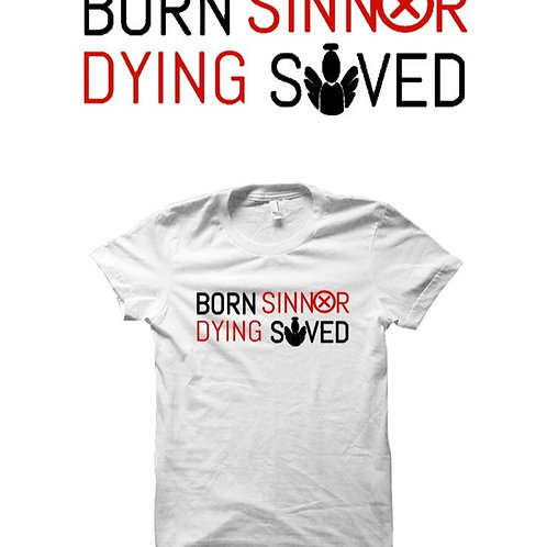 Born Sinner Dying Saved Classic Tee