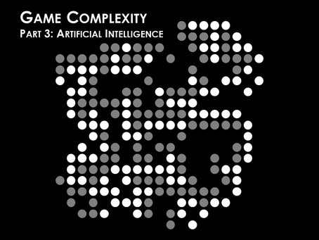 Game Complexity III: Artificial Intelligence