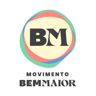 MOVIMENTO BEM MAIOR