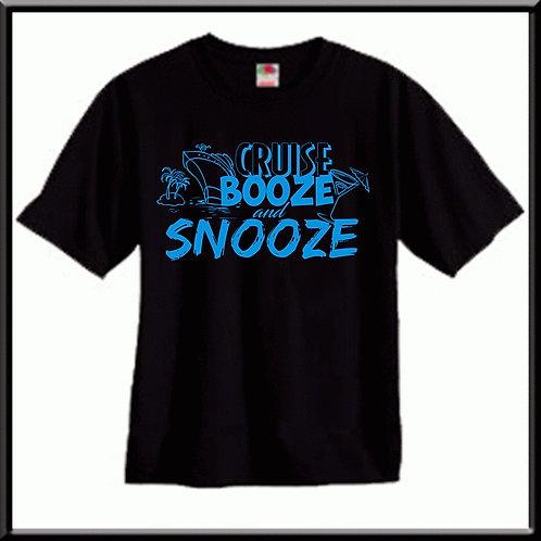 Cruise, Booze and Snooze Shirt