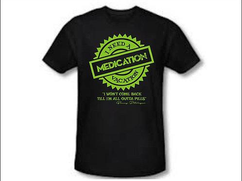 Benny Pitsinger - Medication Vacation T-Shirt