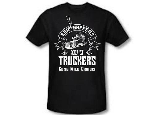 Truckers Gone Wild - Ship HappensShirt