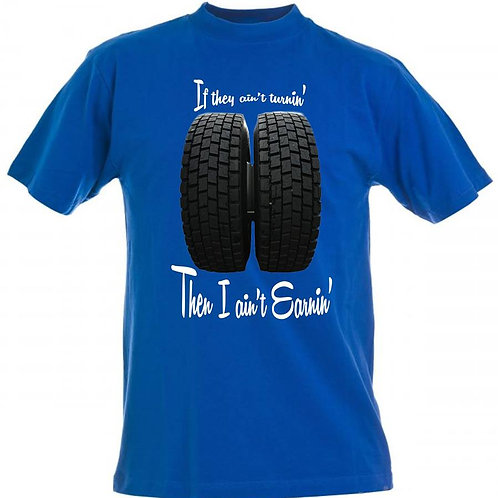 If the wheels ain't turning shirt