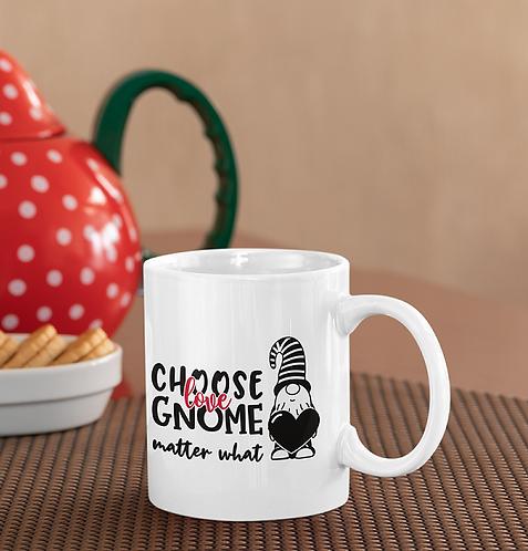 Personalised Mug - Choose Love Gnome Matter What