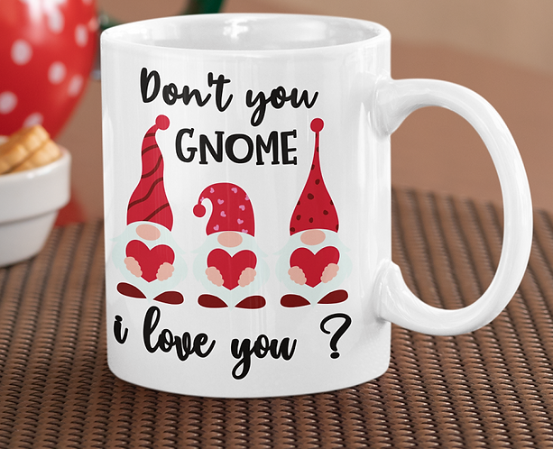 Personalised Mug - Don't You Gnome I Love You?