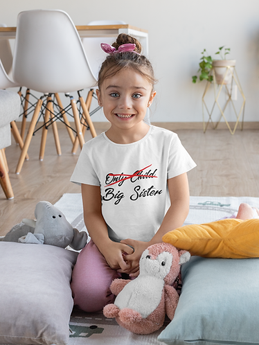 Only Child to Big Sister T Shirt