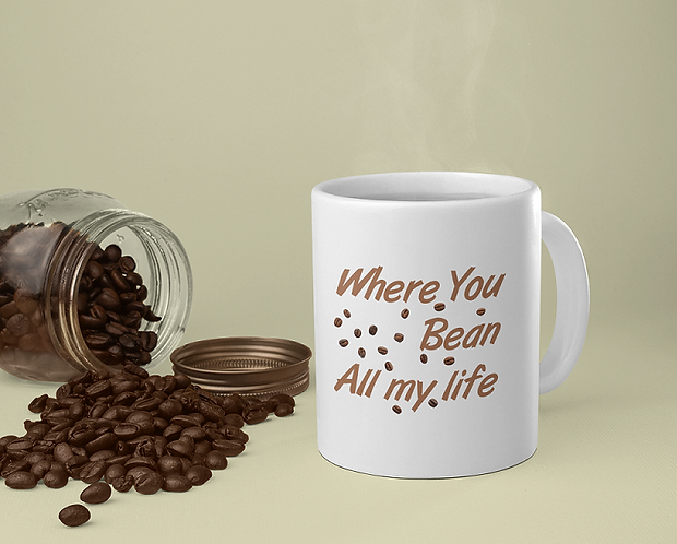 Personalised Mug - Where You Bean All My Life