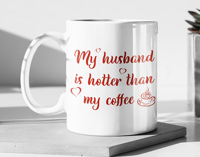Personalised  Mug - My Husband is Hotter Than My Coffee