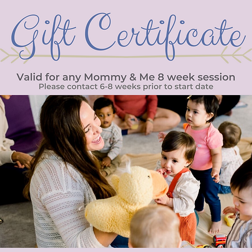 Gift Certificate for Mommy & Me!
