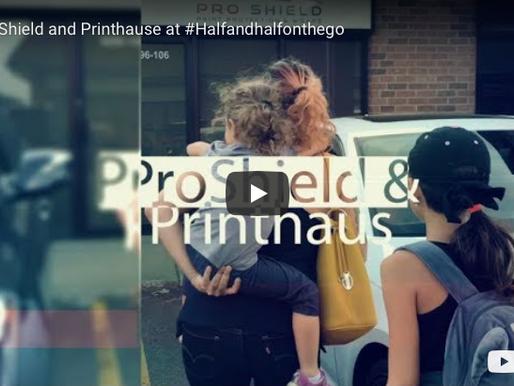 Pro Shield and Printhause on #halfandhalfonthego