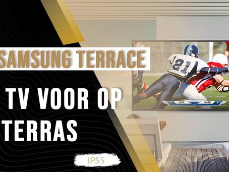 Samsung Terrace: De TV Voor Op Je Terras