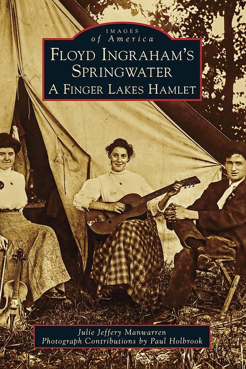 Floyd Ingraham's Springwater: A Finger Lakes Hamlet