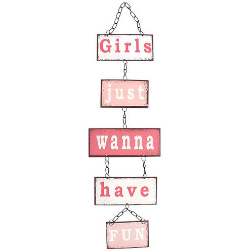 Girls Just Wanna Have Fun Plaque