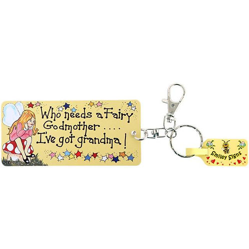 Key Ring - Who Needs A Fairy Godmother I've Got Grandma