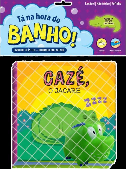Livro de Banho - Tá na Hora do Banho - Cazé o Jacaré