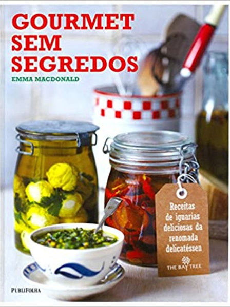 Gourmet Sem Segredos - Emma Macdonald