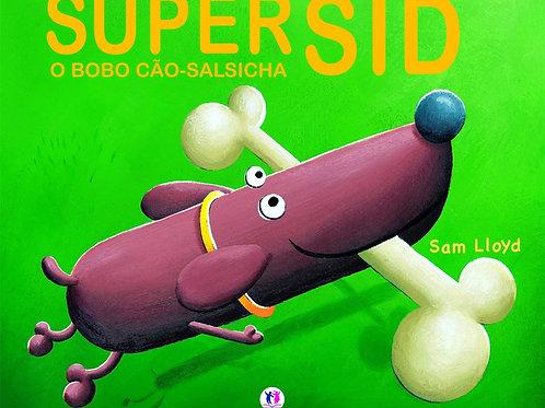 Super Sid - O Bobo Cão Salsicha