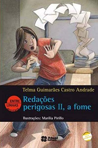 Redações Perigosas II - A Fome - Telma Guimarães Castro A.