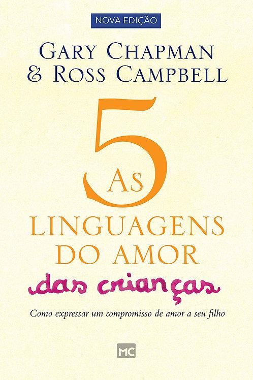 As 5 Linguagens do Amor das Crianças - Gary Chapman & Ross Campbell