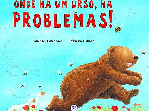 Onde Há Urso, Há Problemas!