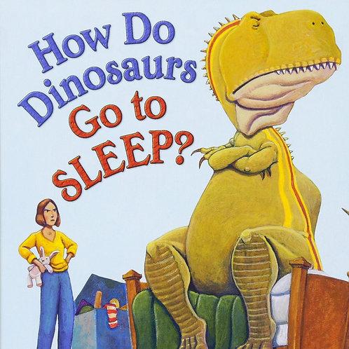 How Do Dinosaurs - Go To Sleep?