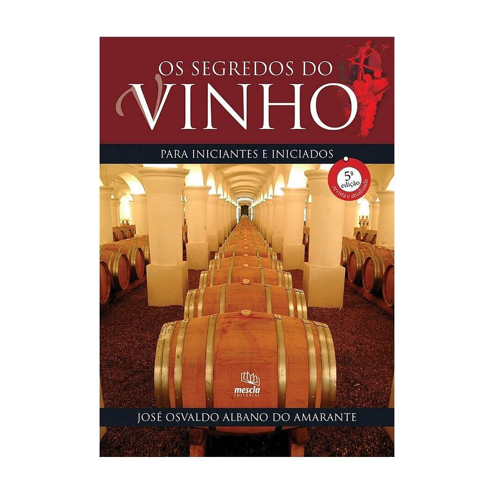 Livro: Os Segredos do Vinho Para Iniciantes e Iniciados