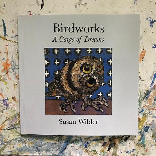 Birdworks: A Cargo of Dreams