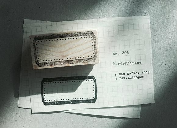no. 204 :border/frame