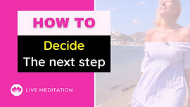 How to decide the next step.png