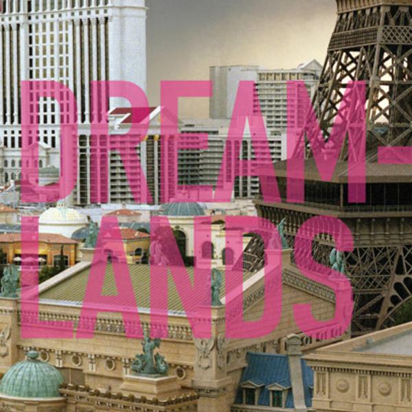 Dreamlands / Centre Pompidou