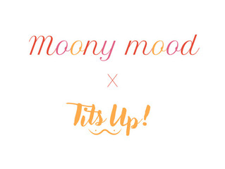 Moony Mood x TitsUp !
