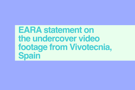 EARA statement on the undercover video footage from Vivotecnia, Spain
