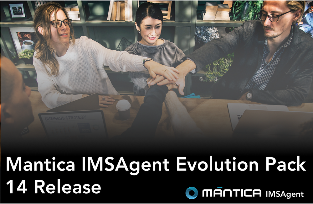 Mantica IMSAgent Evolution Pack 14 Release