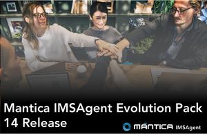 Mantica IMSAgent Evolution Pack 14 Release