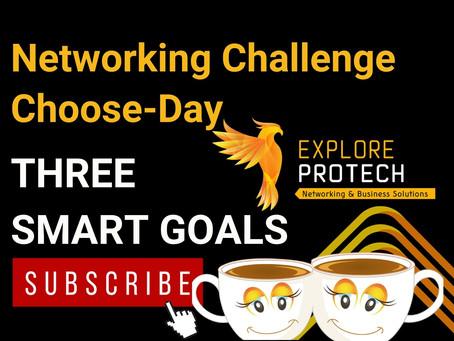 Networking Challenge Choose-Day: Set Three SMART Goals