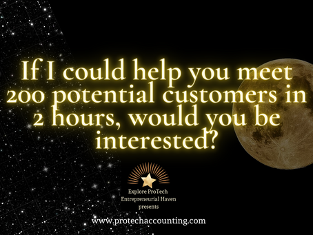 If I could help you meet 200 potential customers in 2 hours, would you be interested?