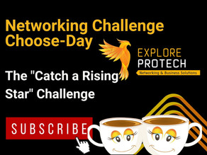 Networking Challenge Choose-DAY: Catch a Rising Star!!!