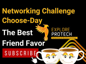 Networking Challenge Choose-Day: The Best Friend Favor