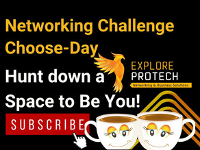 Networking Challenge Choose-Day: Hunt down a Space to Be You