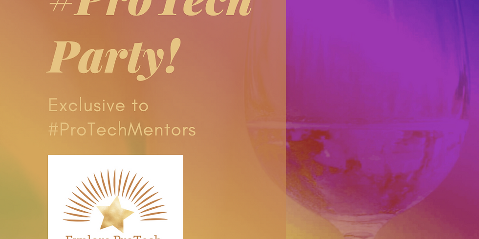 ProTech Fri-Yay Party - Exclusive to #ProTechMentors