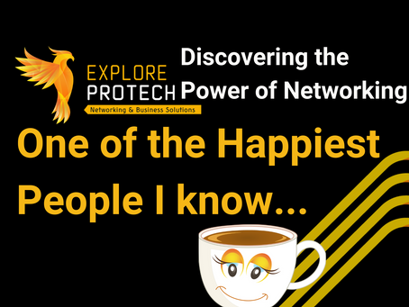 Discovering the Power of Networking - One of the Happiest People I know...