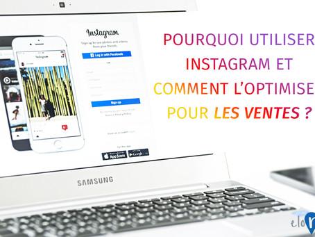 Pourquoi utiliser Instagram et comment l'optimiser pour les ventes ?